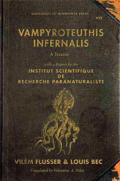 Vampyroteuthis Infernalis By Flusser, Vilem/ Bec, Louis/ Pakis, Valentine A. (TRN)